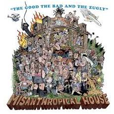 Good, The Bad & The Zugl (The) - Misanthropical House