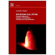 Eruzioni dell'Etna. Vulcano-tettoniche passive e discontinue all'inizio del terzo millennio