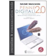 Penne digitali 2.0. Fare informazione online nell'era dei blog e del giornalismo diffuso
