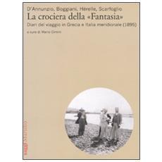 La crociera della «Fantasia». Diari del viaggio in Grecia e Italia meridionale (1895)