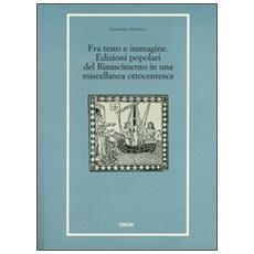 Fra testo e immagine. Edizioni popolari del Rinascimento in una miscellanea ottocentesca