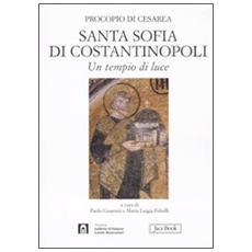 Santa Sofia di Costantinopoli. Un tempio di luce