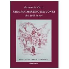 Fara San Martino racconta dal 1943 in poi. Profilo storico, immagini, testimonianze