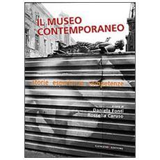 Il museo contemporaneo. Storie, esperienze, competenze
