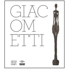 Giacometti. Catalogo della mostra (Milano, 8 ottobre 2014-1 febbraio 2015) . Ediz. illustrata