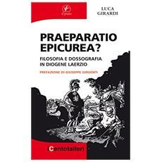 Praeparatio epicurea? Filosofia e dossografia in Diogene Laerzio