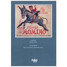 Storie di Momino. Avventure e sventure di un ragazzo nell'Italia del 1950 (Le)