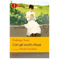 Federigo Tozzi - Con Gli Occhi Chiusi