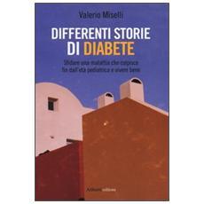 Differenti storie di diabete. Sfidare una malattia che colpisce fin dall'età pediatrica e vivere bene
