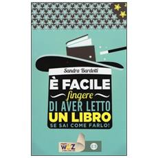 È facile fingere di aver letto un libro. Se sai come farlo!