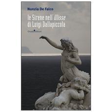 Sirene nell'Ulisse di Luigi Dallapiccola (Le)