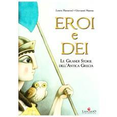 Eroi e dei. Le grandi storie dell'antica Grecia