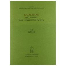 Quaderni per la storia dell'Università di Padova (2010) . Vol. 43