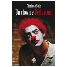 Un clown e Berlusconi