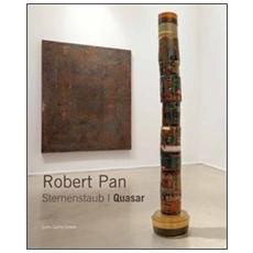 Robert Pan. Sternenstaub / Quasar. Ediz. italiana e inglese