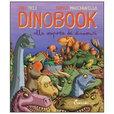 Dinobook. Alla scoperta dei dinosauri