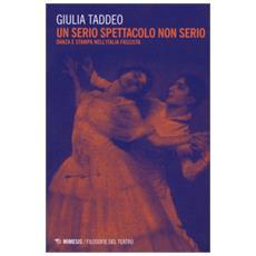 Un Serio Spettacolo Non Serio. Danza E Stampa Nell'italia Fascista