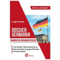 Dossier germania. indagine sul predominio tedesco