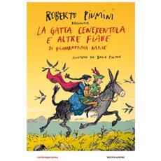Roberto Piumini - La Gatta Cenerentola E Altre Fiabe Di Giambattista Basile