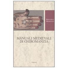 Manuali medievali di chiromanzia. Testo latino a fronte