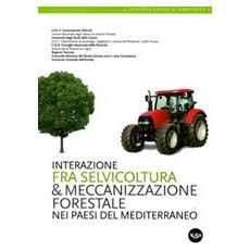 Interazione fra selvicoltura e meccanizzazione forestale nei paesi del Mediterraneo