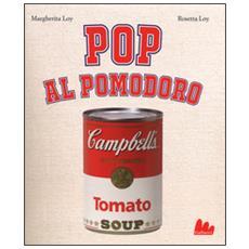 Margherita Loy / Rosetta Loy - Pop Al Pomodoro