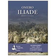 Omero: Iliade. Audiolibro. CD Audio formato MP3