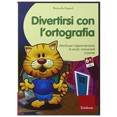 Divertirsi con l'ortografia. Attività per l'apprendimento di vocali, consonanti e parole. CD-ROM