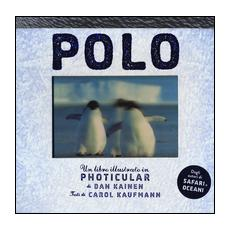 Polo. Un libro illustrato in Photicular®. Ediz. illustrata