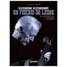 Francesco Bracci - Alessandro Alessandroni - Un Fischio Da Leone