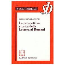 Prospettiva storica della Lettera ai Romani. Esegesi di Rom. 1-4 (La)
