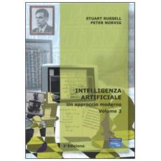 Intelligenza artificiale. Vol. 2: Un approccio moderno.