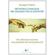 Metafora e analogia nel dialogo tra le discipline. Una riflessione teoretica sulla possibilità dell'interdisciplinarità