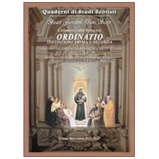 Ordinatio. Commento alle sentenze. Distinzione prima e seconda. Testo latino a fronte