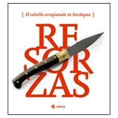 Resorzas. Il coltello artigianale in Sardegna