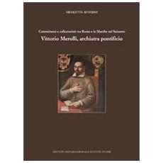 Committenti e collezionisti tra Roma e le Marche nel Seicento. Vittorio Merolli, archiatra pontificio