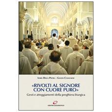 «Rivolti al signore con cuore puro». Gesti e atteggiamenti della preghiera liturgica