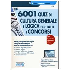 6001 quiz di cultura generale e logica per tutti i concorsi. Con Contenuto digitale per download e accesso on line