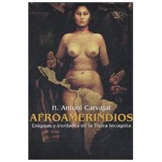 Afroamerindios. Enigmas y Verdades de la Tierra Incognita. Con DVD e CD Audio