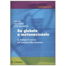 Da globale a metanazionale. Le strategie di successo nell'economia della conoscenza