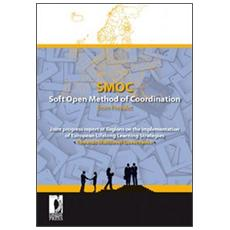SMOC. Soft Open Method of Coordination from Prevalet. Joint progress report of Regions on the implementation of European Lifelong Learning Strategies. . .