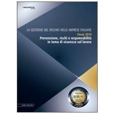 La gestione del rischio nelle imprese italiane Focus 2010. Prevenzione, rischi e responsabilità in tema di sicurezza sul lavoro