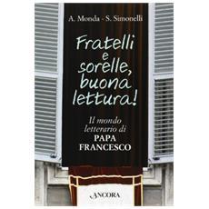 Fratelli e sorelle buona lettura! il mondo letterario di papa Francesco