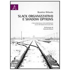 Slack organizzativo e shadow options. L'influenza della path dependency sulle potenzialità di sviluppo