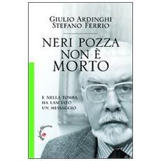 Neri Pozza non è morto. E nella tomba ha lasciato un messaggio