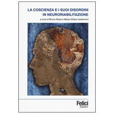Coscienza e i suoi disordini in neuroriabilitazione (La)