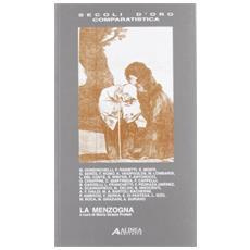 La menzogna. Atti del convegno (Firenze, 12-15 giugno 2007) . Ediz. italiana e spagnola