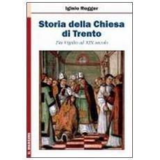 Storia della chiesa di Trento. Da Vigilio al XIX secolo