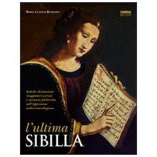 L'ultima Sibilla. Antiche divinazioni, viaggiatori curiosi e memorie folcloriche nell'Appennino umbro-marchigiano