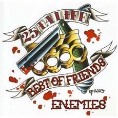 25 Ta Life - Best Of Friends / enemies